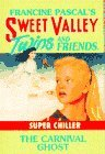 Francine Pascal The Carnival Ghost Sweet Valley Twins Super Chiller