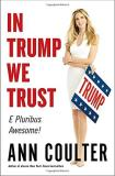 Ann H. Coulter In Trump We Trust E Pluribus Awesome!