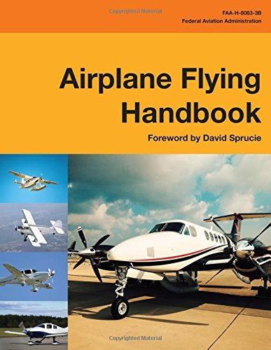 Federal Aviation Administration Airplane Flying Handbook (federal Aviation Adminis Faa H 8083 3b