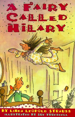 Linda Leopold Strauss A Fairy Called Hilary