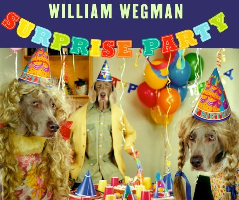 William Wegman Surprise Party