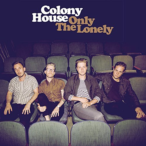 Colony House Only The Lonely