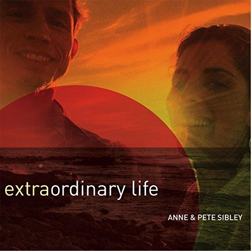 Anne & Pete Sibley Extraordinary Life