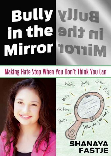 Shanaya Fastje Bully In The Mirror Making Hate Stop When You Don't Think You Can
