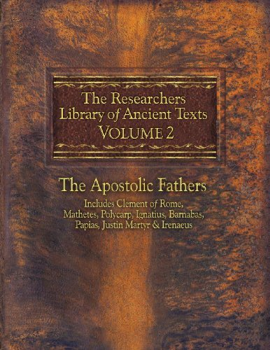 Alexander Roberts The Researchers Library Of Ancient Texts Volume 2 The Apostolic Fathers Includes Clement Of Rome M