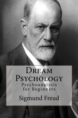 Sigmund Freud Dream Psychology Psychoanalysis For Beginners