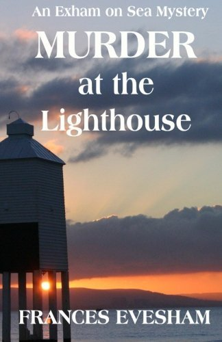 Frances Evesham Murder At The Lighthouse An Exham On Sea Mystery