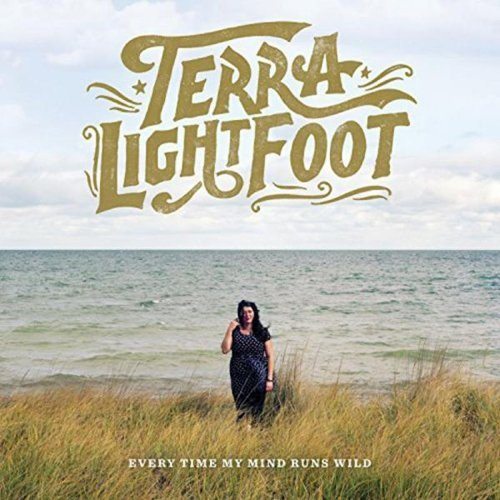Terra Lightfoot Every Time My Mind Runs Wild