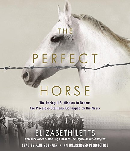 Elizabeth Letts The Perfect Horse The Daring U.S. Mission To Rescue The Priceless S