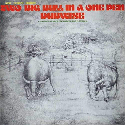 King Tubby's Two Big Bull In A One Pen