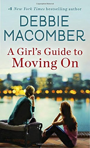 Debbie Macomber A Girl's Guide To Moving On
