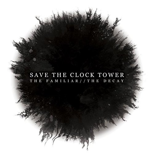 Save The Clock Tower Familiar The Decay Explicit Version