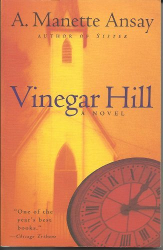 A. Manette Ansay Vinegar Hill