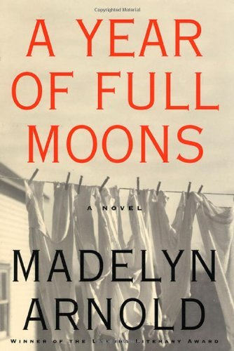 Madelyn M. Arnold A Year Of Full Moons