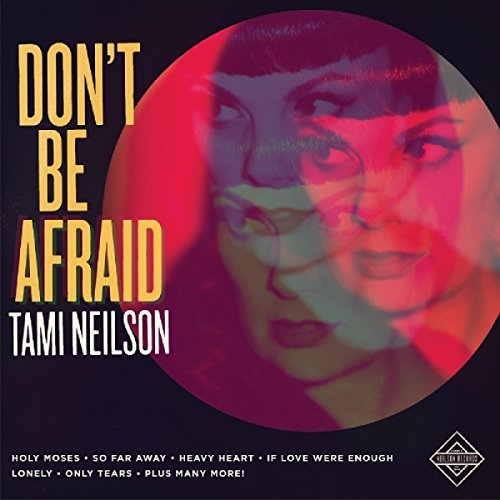 Tami Neilson Dont Be Afraid