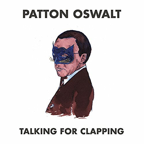 Patton Oswalt Talking For Clapping