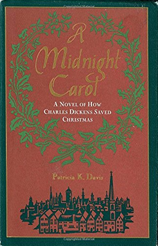 Patricia K. Davis A Midnight Carol A Novel Of How Charles Dickens Saved Christmas