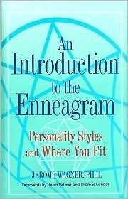 Jerome Wagner An Introduction To The Enneagram Personality Styles & Where You Fit