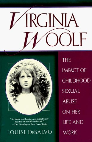 Louise A. Desalvo Virginia Woolf The Impact Of Childhood Sexual Abuse On Her Life & Work