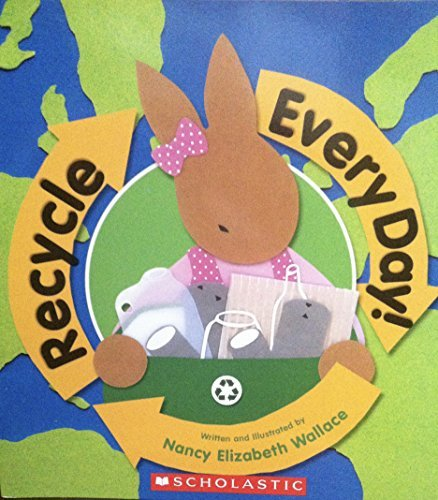 Nancy Elizabeth Wallace Recycle Everyday