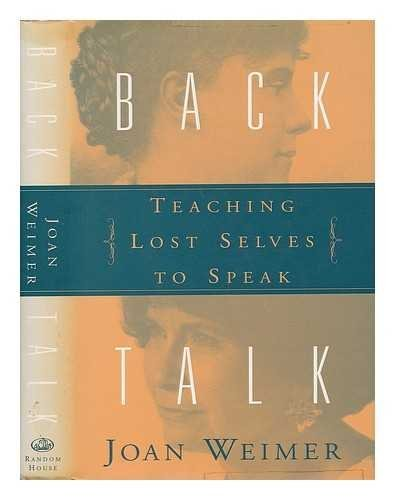 Joan Weimer Back Talk Teaching Lost Selves To Speak
