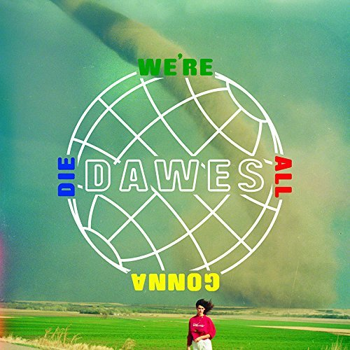 Dawes We're All Gonna Die (yellow Marbled Vinyl) Indie Exclusive Ltd To 1500