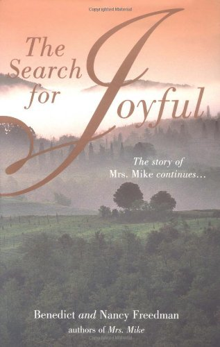 Benedict & Nancy Freedman The Search For Joyful The Story Of Mrs. Mike Continues