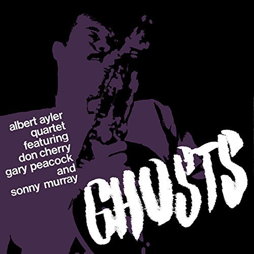Albert Ayler Quartet Ghosts