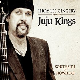 Jerry Lee Gingery & The Juju K Southside Of Nowhere