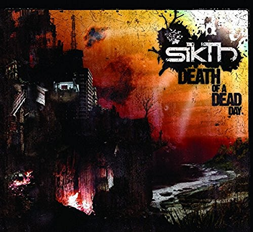 Sikth Death Of A Dead Day
