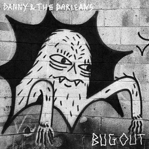 Danny & The Darleans Bug Out