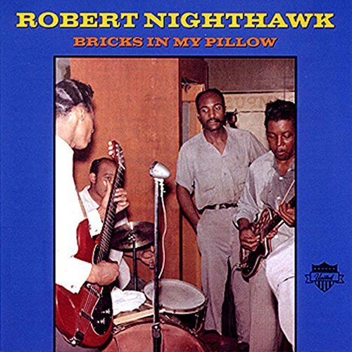 Robert Nighthawk Bricks In My Pillow Lp