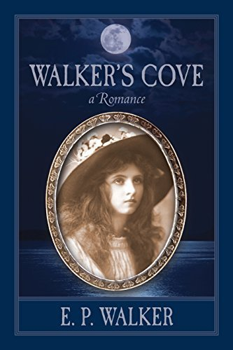 E. P. Walker Walker's Cove A Romance First Trade