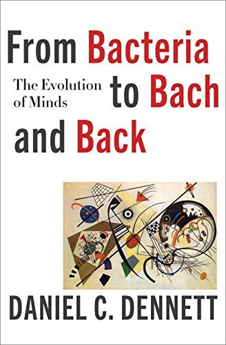 Daniel C. Dennett From Bacteria To Bach And Back The Evolution Of Minds