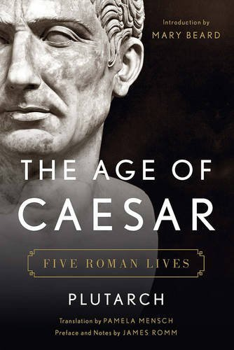 Plutarch The Age Of Caesar Five Roman Lives
