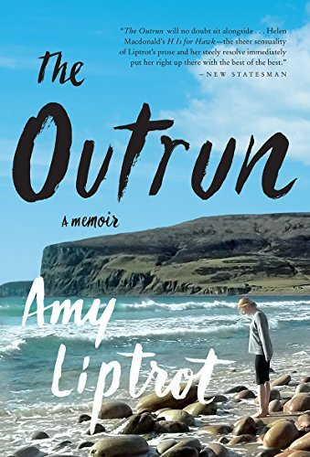 Amy Liptrot The Outrun A Memoir