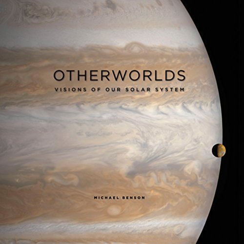 Michael Benson Otherworlds Visions Of Our Solar System