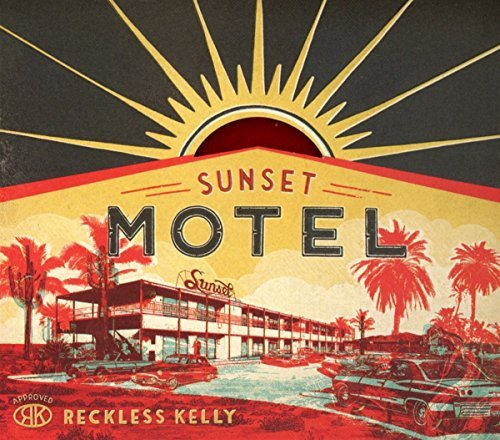 Reckless Kelly Sunset Motel