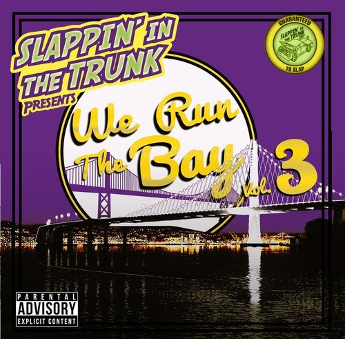 Slappin' In The Trunk We Run The Bay Vol. 3 Explicit Version