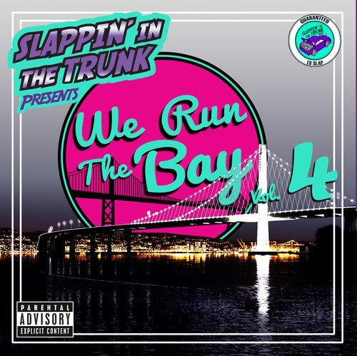 Slappin' In The Trunk We Run The Bay Vol. 4 Explicit Version