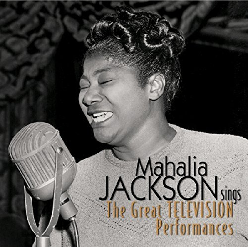 Mahalia Jackson Mahalia Jackson Sings The Great Television Perfor