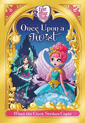 Lisa Shea Ever After High Once Upon A Twist When The Clock Strikes Cupid