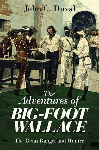 John C. Duvall The Adventures Of Big Foot Wallace The Texas Ranger And Hunter