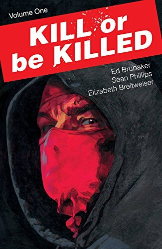 Ed Brubaker Kill Or Be Killed Volume 1