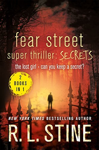 R. L. Stine Fear Street Super Thriller Secrets The Lost Girl Can You Keep A Secret?