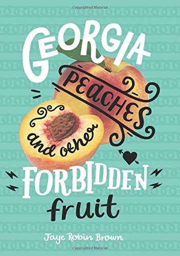 Jaye Robin Brown Georgia Peaches And Other Forbidden Fruit
