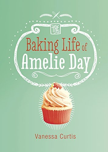 Vanessa Curtis The Baking Life Of Amelie Day