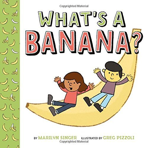 Marilyn Singer What's A Banana?