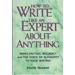 Hank Nuwer How To Write Like An Expert About Anything