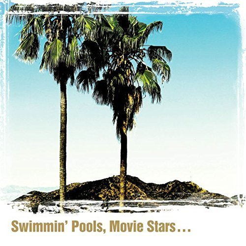 Dwight Yoakam Swimmin' Pools Movie Stars…
